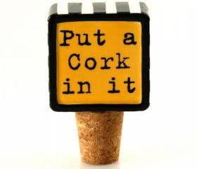 Put A Cork In It